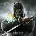 Dishonored Changed My Mind