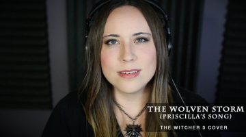The Wolven Storm (Priscilla's Song) – The Witcher 3 Cover