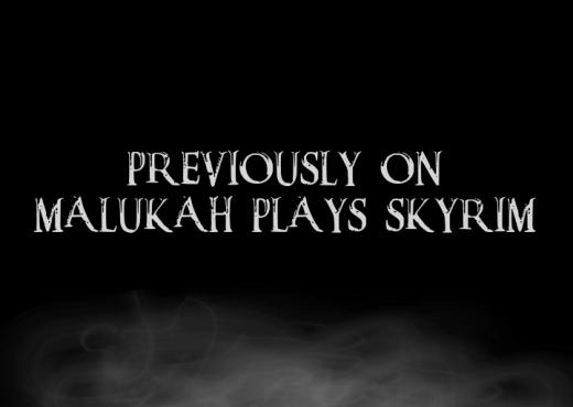 Malukah Plays Skyrim