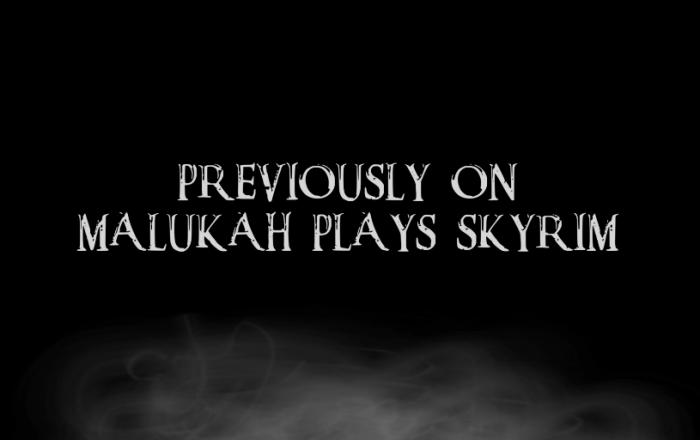 Malukah Plays Skyrim – Season 2