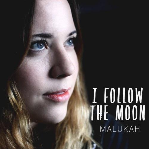 I Follow the Moon - Malukah
