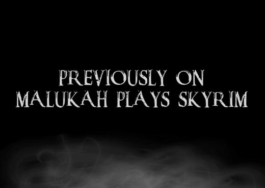 Malukah Plays Skyrim