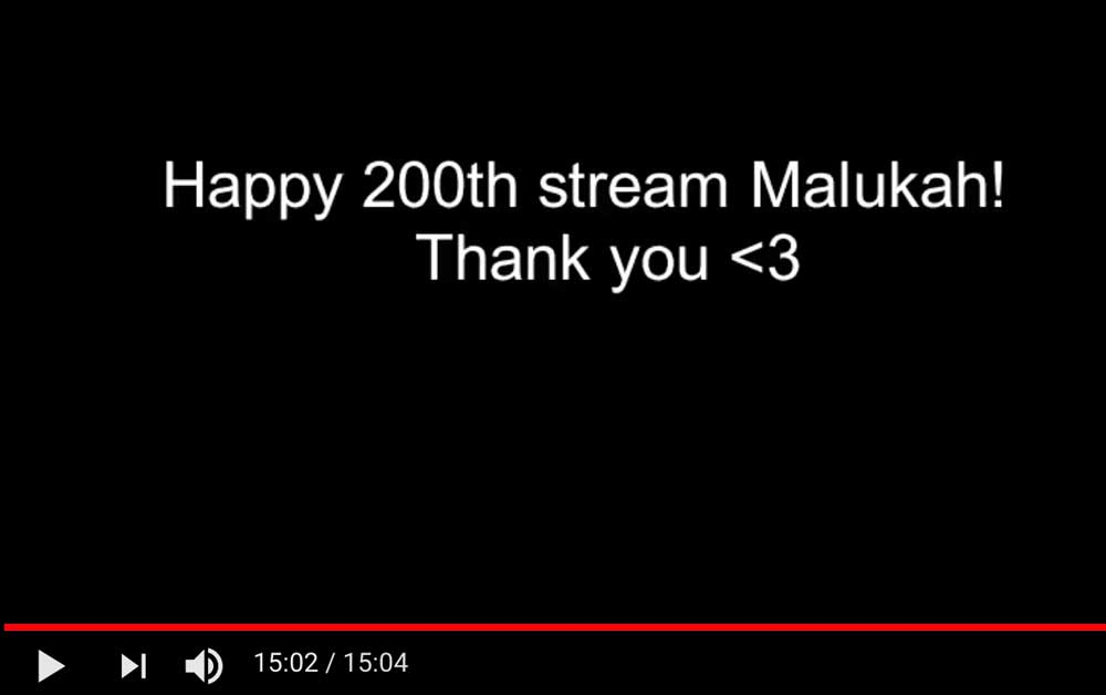 Malukah 200th stream