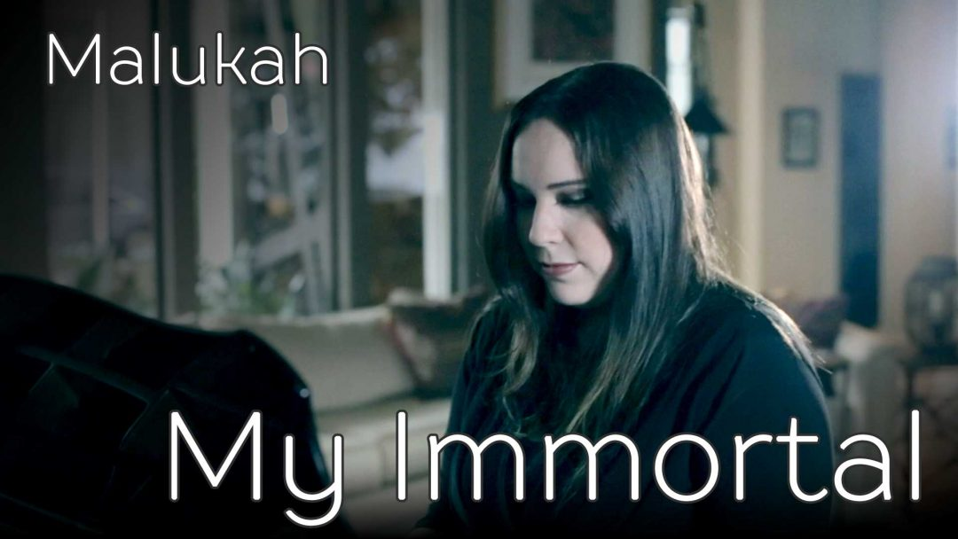 My Immortal Malukah