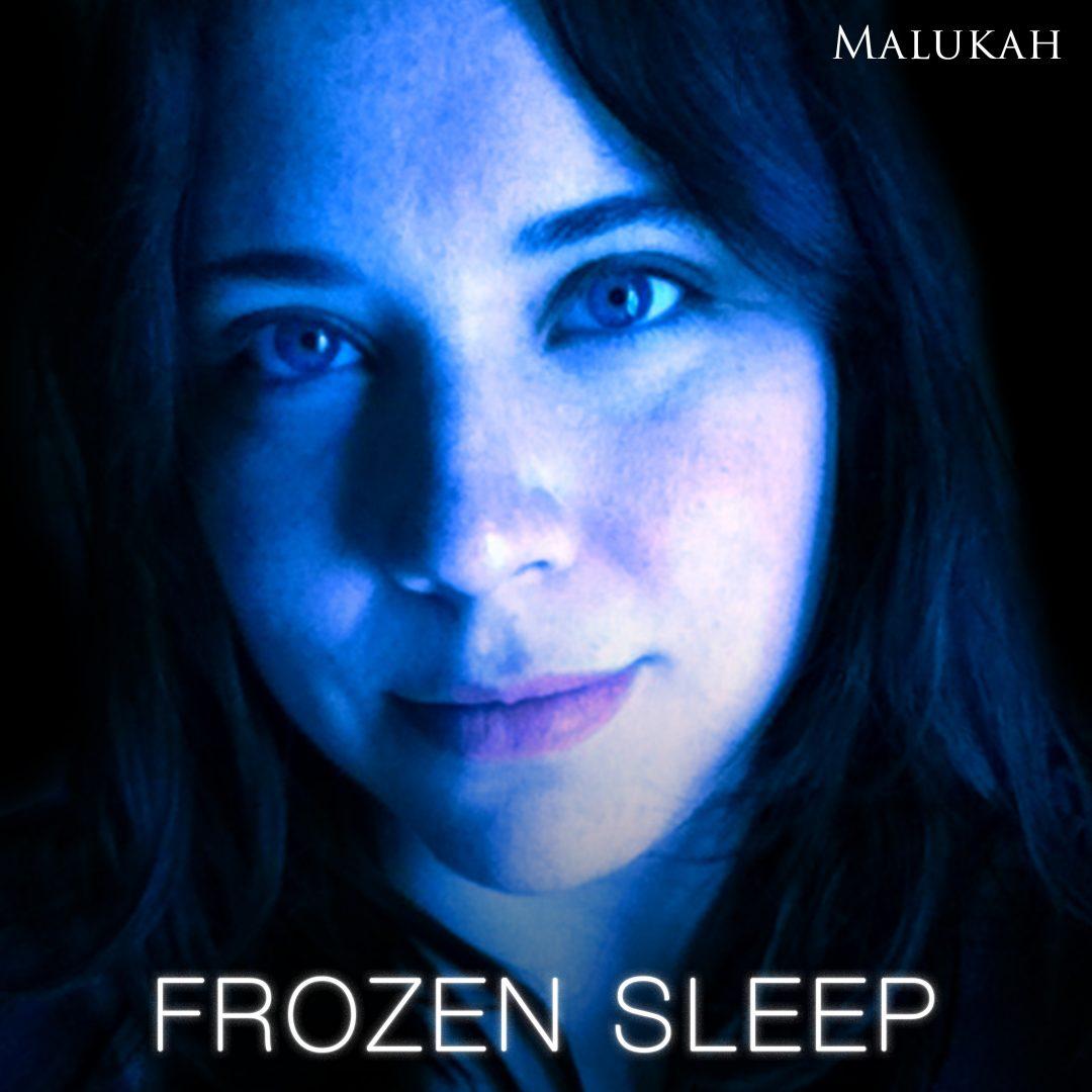 Frozen Sleep Malukah