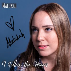 I Follow the Moon Malukah