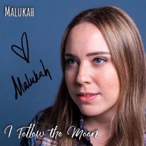I Follow the Moon Malukah